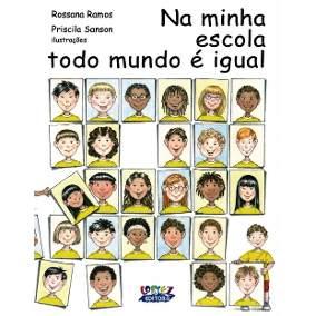 """D_Q_NP_428515-MLB25247982652_122016-Q Dica do 1º Ano Vespertino: Livro """"Na minha escola todo mundo é igual"""""""